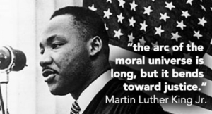 "Martin Luther King Jr. and quote ""the arc of the moral universe is long, but it bends toward justice."""